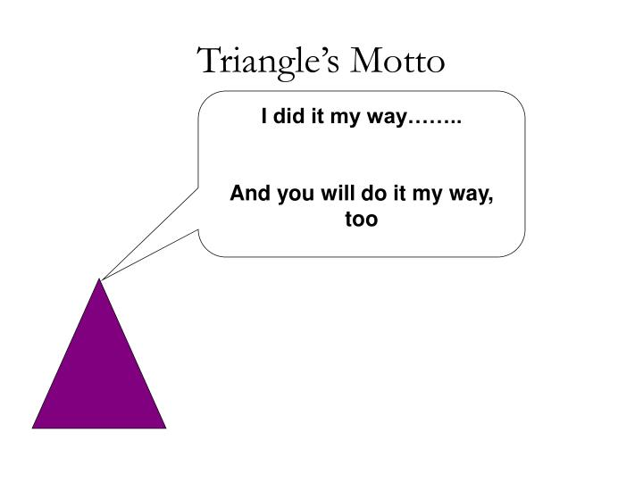 Triangle's Motto