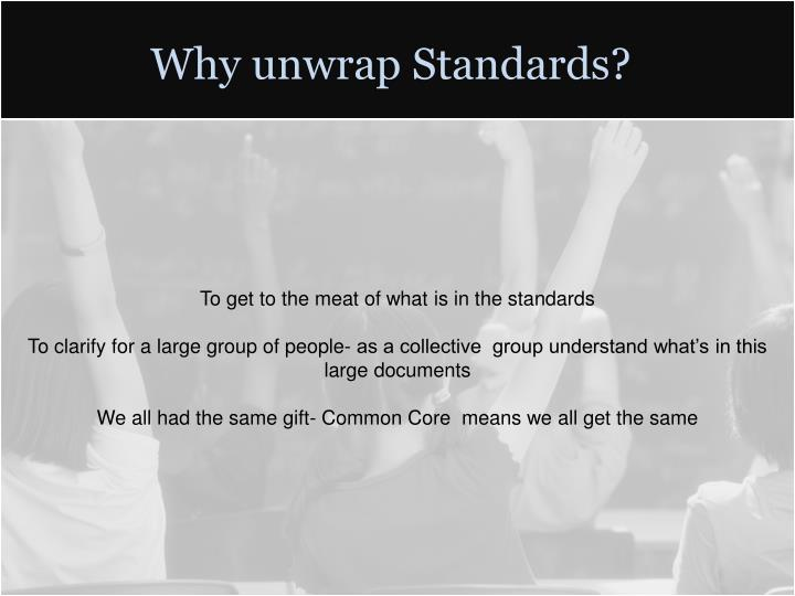 Why unwrap Standards?