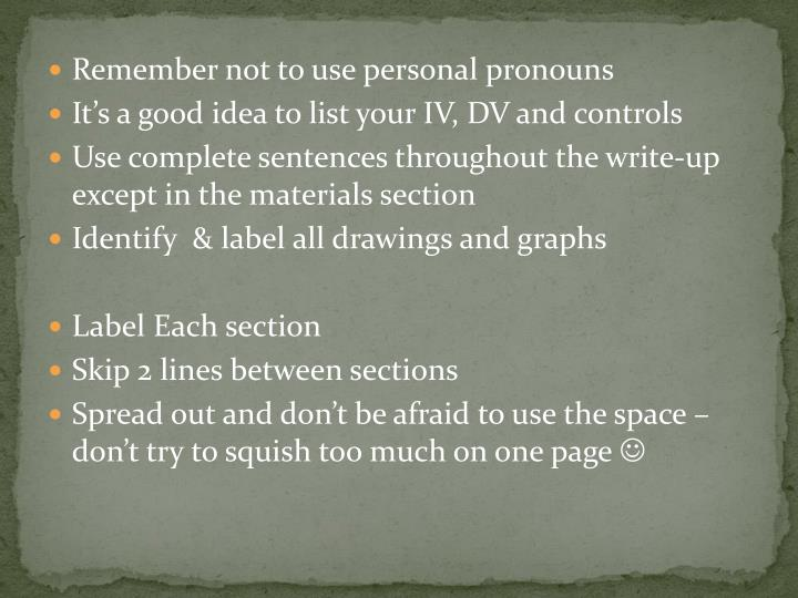 Remember not to use personal pronouns