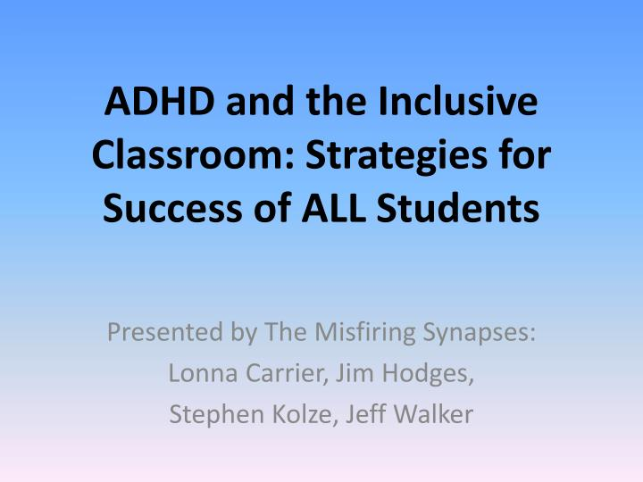 adhd and the inclusive classroom strategies for success of all students n.