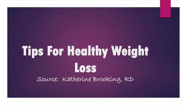 tips for healthy weight loss source katherine brooking rd n.