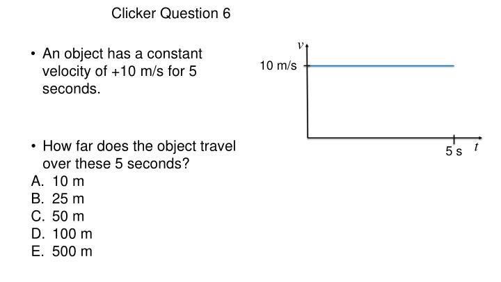 Clicker Question 6