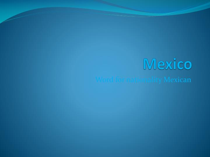 ppt mexico powerpoint presentation id 2019543
