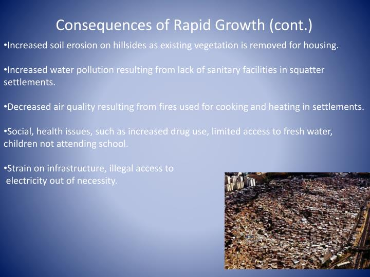 Consequences of Rapid Growth (cont.)