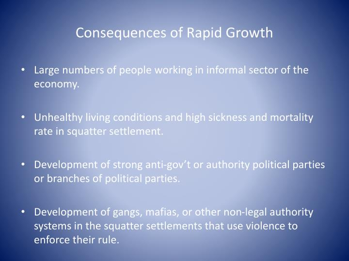 Consequences of Rapid Growth