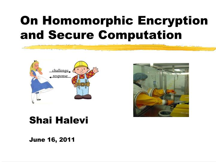 on homomorphic encryption and secure computation n.