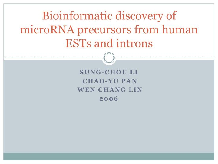 bioinformatic discovery of microrna precursors from human ests and introns n.