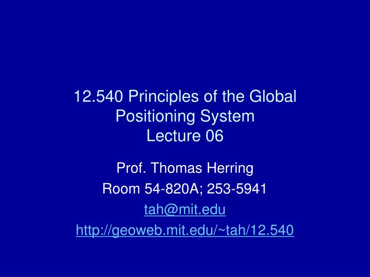 12 540 principles of the global positioning system lecture 06 n.