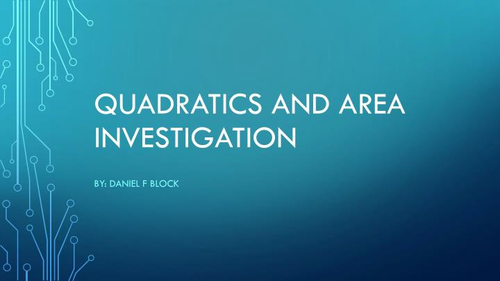 quadratics and area investigation n.
