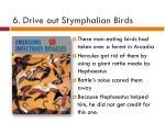 6 drive out stymphalian birds