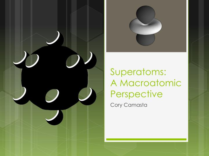 superatoms a m acroatomic perspective n.