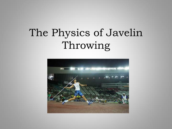 the physics of javelin throwing n.