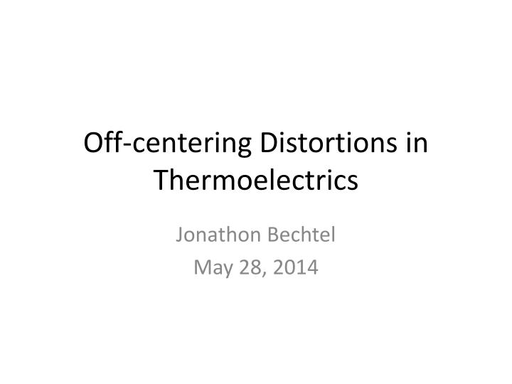 off centering distortions in thermoelectrics n.