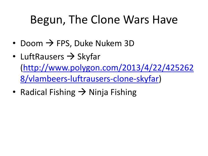 Begun, The Clone Wars Have