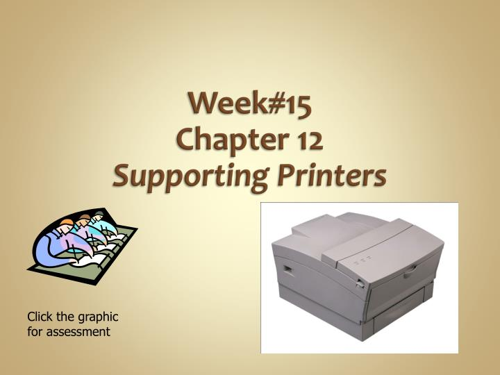 week 15 chapter 12 supporting printers n.