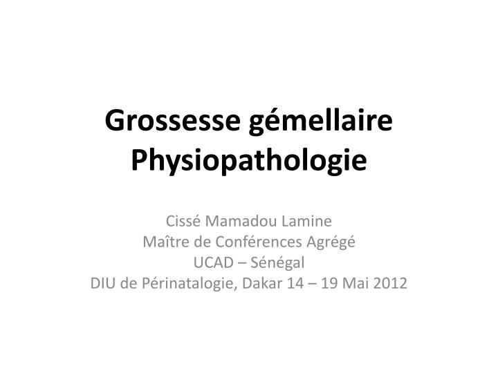 Grossesse g mellaire physiopathologie