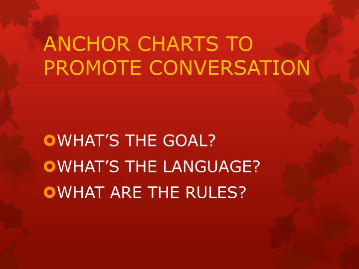 ANCHOR CHARTS TO PROMOTE CONVERSATION