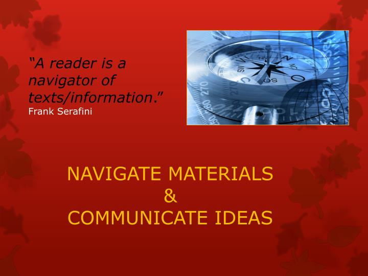 """A reader is a navigator of texts/information"