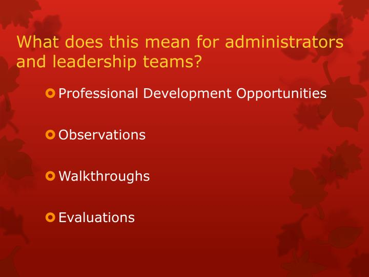What does this mean for administrators and leadership teams?