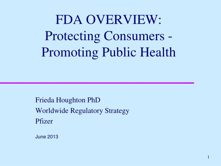 fda overview protecting consumers promoting public health n.