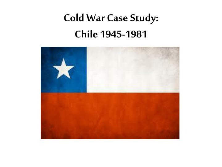 cold war case study chile 1945 1981 n.