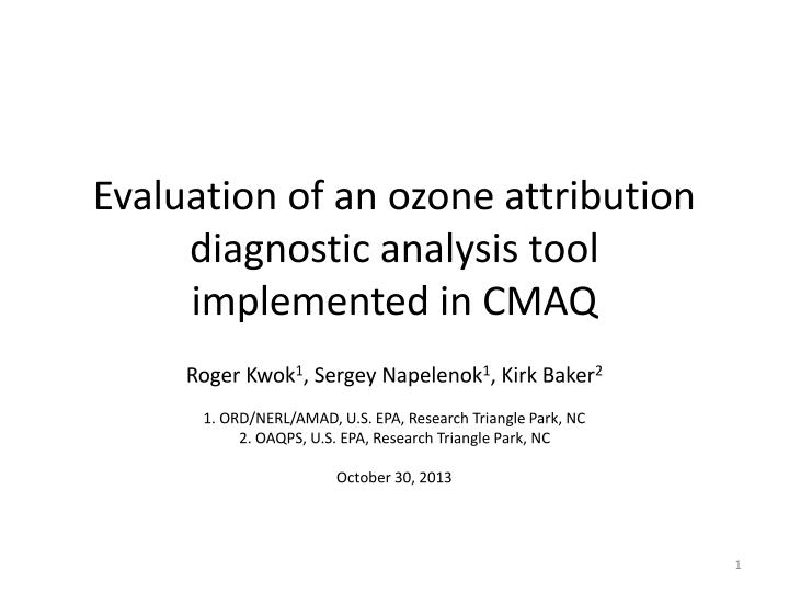 evaluation of an ozone attribution diagnostic analysis tool implemented in cmaq n.