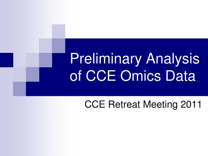 preliminary analysis of cce omics data n.