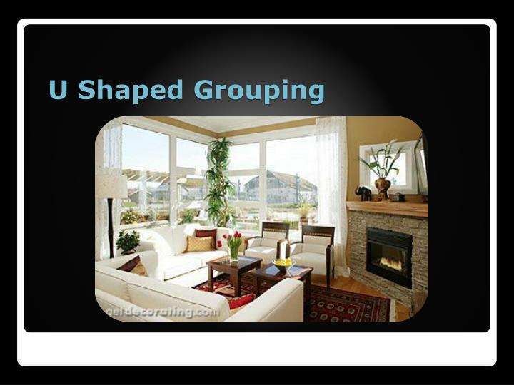 U Shaped Grouping