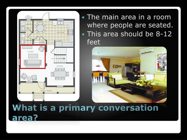 What is a primary conversation area