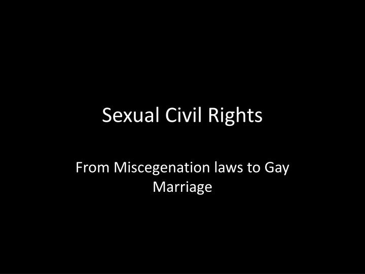 gay marriage as a civil rights Same sex marriage: a civil right  rights accrued by marriage  if we indeed support the civil rights of gay men and lesbians.