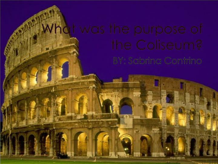 what was the purpose of the coliseum n.