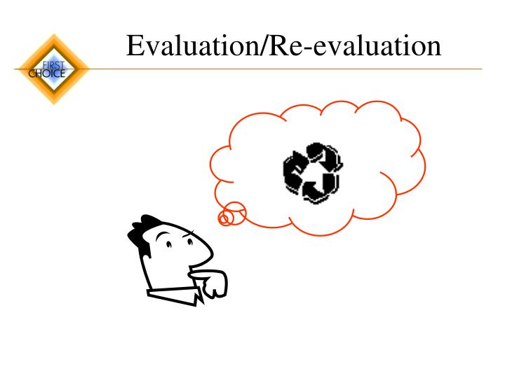 Evaluation/Re-evaluation