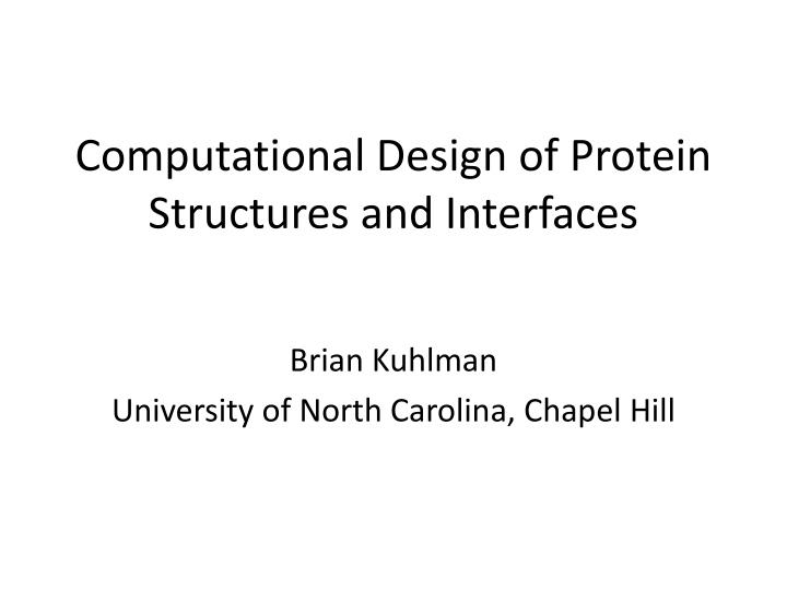 computational design of protein structures and interfaces n.