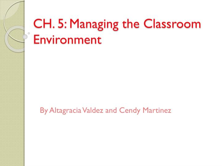 ch 5 managing the classroom environment n.