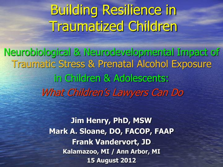 building resilience in traumatized children n.
