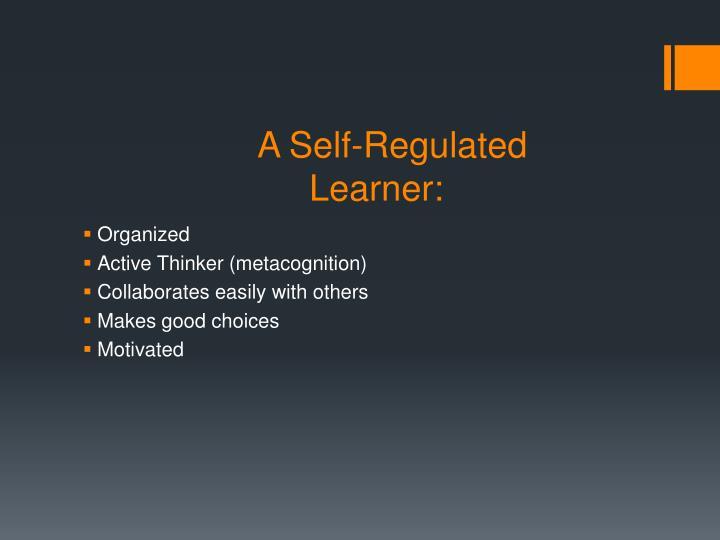 A self regulated learner