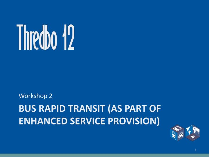 bus rapid transit as part of enhanced service provision n.