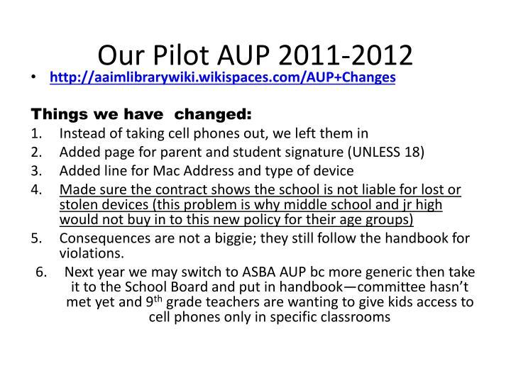 Our Pilot AUP 2011-2012