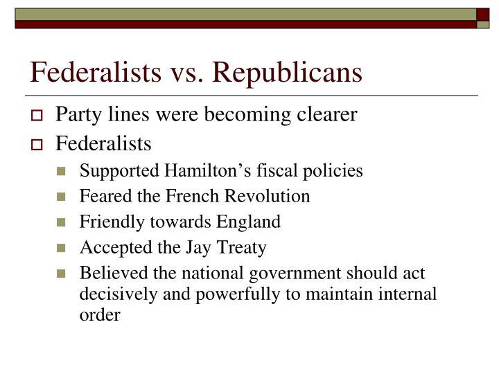 Federalists vs. Republicans
