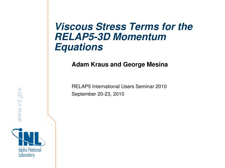 viscous stress terms for the relap5 3d momentum equations n.