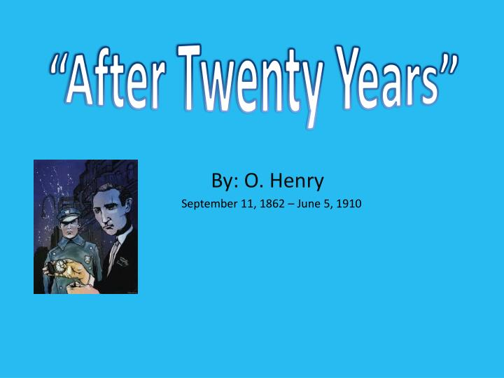 o henry after twenty years story