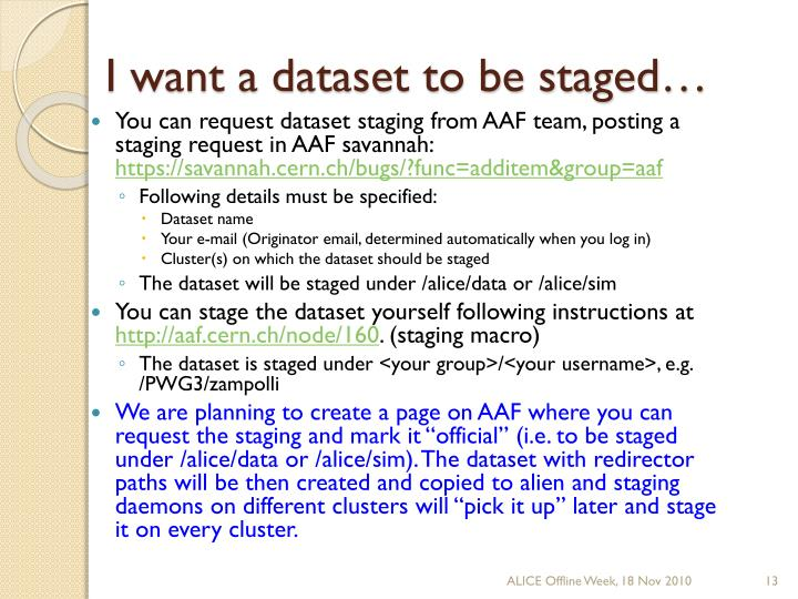 I want a dataset to be staged…