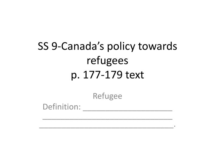 ss 9 canada s policy towards refugees p 177 179 text n.