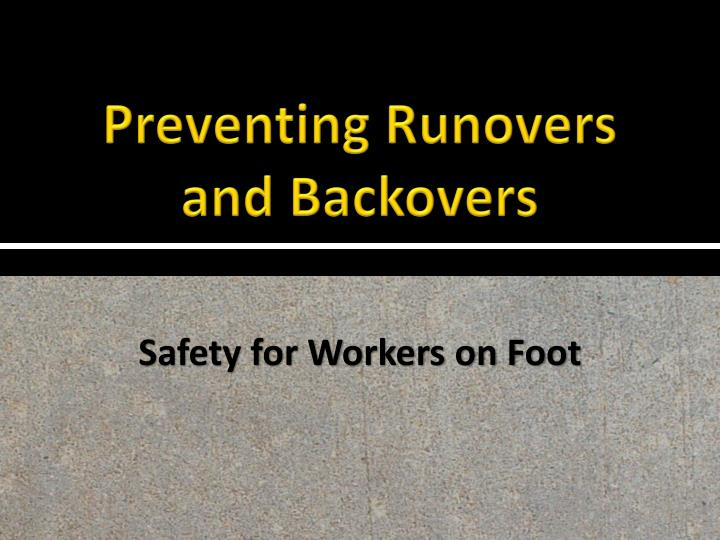 preventing runovers and backovers n.