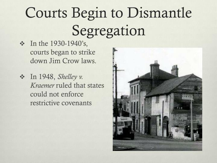 Courts Begin to Dismantle Segregation