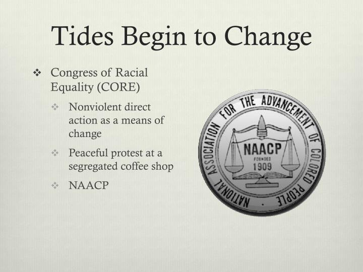 Tides Begin to Change