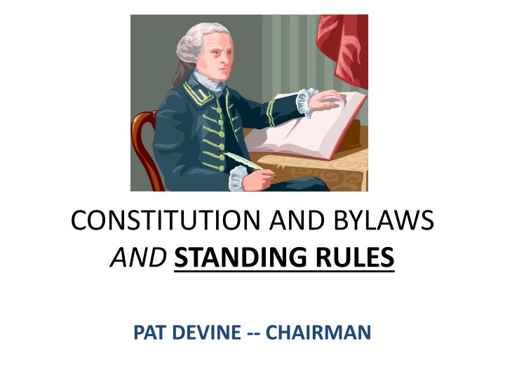 Constitution and bylaws and standing rules