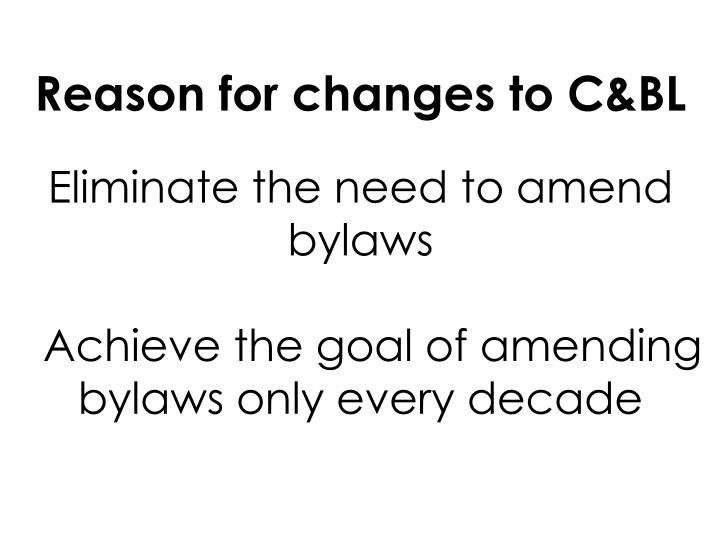 Reason for changes to C&BL