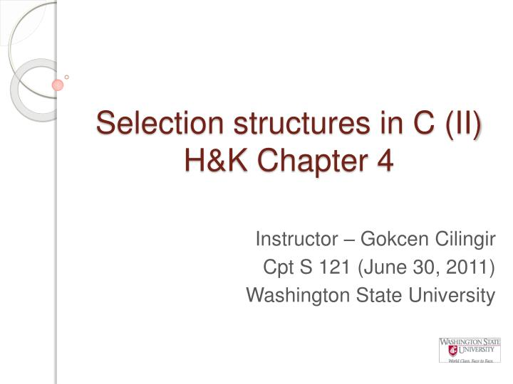 selection structures in c ii h k chapter 4 n.