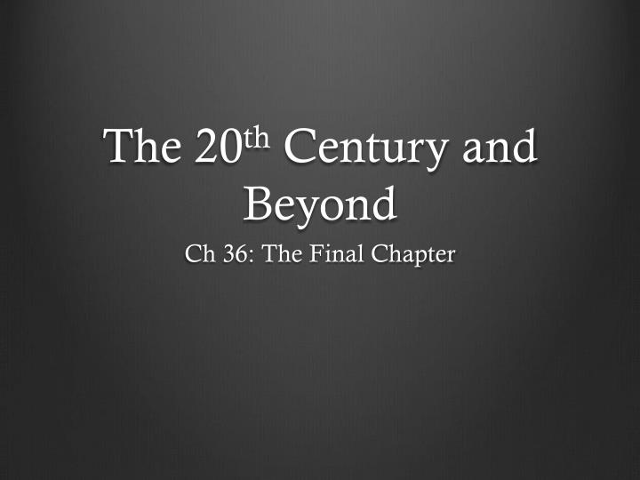 the 20 th century and beyond n.